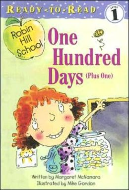 One Hundred Days (Plus One) (Robin Hill School Ready-to-Read Series)