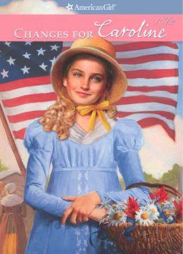 Changes for Caroline (American Girl Collection Series: Caroline #6)