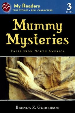Mummy Mysteries: Tales from North America (Turtleback School & Library Binding Edition)