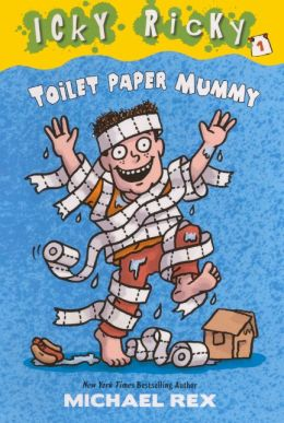 Toilet Paper Mummy (Icky Ricky Series #1) (Turtleback School & Library Binding Edition)