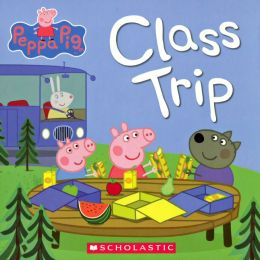 Peppa Pig: Class Trip (Turtleback School & Library Binding Edition)