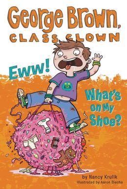 Eww! What's on My Shoe? (Turtleback School & Library Binding Edition)