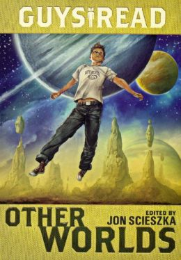 Guys Read: Other Worlds (Turtleback School & Library Binding Edition)