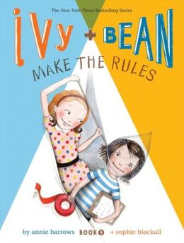 Ivy and Bean Make the Rules (Turtleback School & Library Binding Edition)