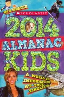 Scholastic Almanac for Kids 2014 (Turtleback School & Library Binding Edition)