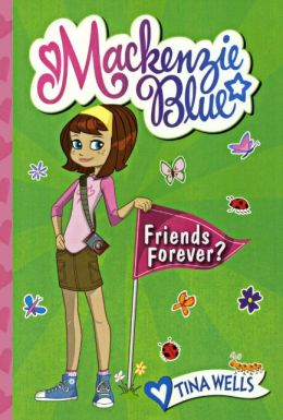 Mackenzie Blue #3: Friends Forever? (Turtleback School & Library Binding Edition)