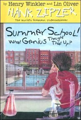Summer School! What Genius Thought That Up? (Hank Zipzer Series #8)