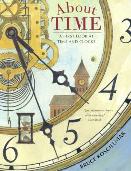 About Time: A First Look At Time And Clocks (Turtleback School & Library Binding Edition)