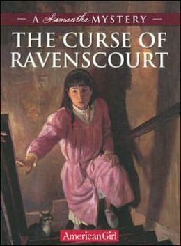 The Curse of Ravenscourt: A Samantha Mystery (American Girl Mysteries Series)
