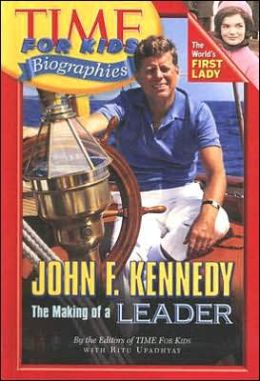 Time for Kids - John F. Kennedy: The Making of a Leader