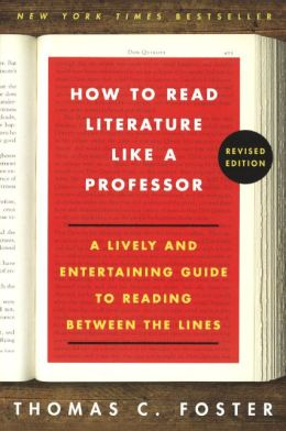 How To Read Literature Like A Professor (Revised) (Turtleback School & Library Binding Edition)