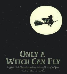 Only A Witch Can Fly (Turtleback School & Library Binding Edition)