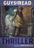 Guys Read: Thriller (Turtleback School & Library Binding Edition)