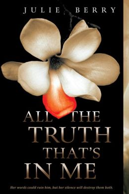 All The Truth That's In Me (Turtleback School & Library Binding Edition)