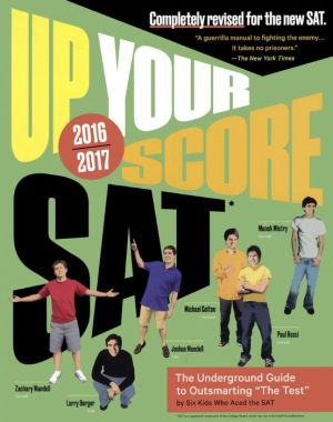 Up Your Score SAT 2016-2017: The Underground Guide