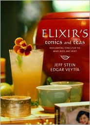 Elixir's Tonics and Teas: Invigorating Tonics for the Mind, Body, and Spirit