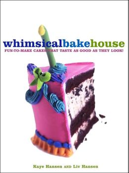Whimsical Bakehouse: Fun-to-Make Cakes that Taste as Good As They Look!