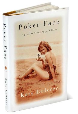 Poker Face: A Girlhood Among Gamblers