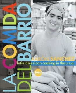 La Comida Del Barrio: Latin-American Cooking in the U. S. A.