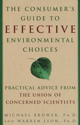 Consumer's Guide to Effective Environmental Choices: Practical Advice from the Union of Concerned Scientists