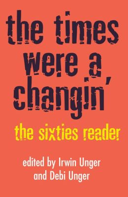 The Times Were a Changin'; The Sixties Reader