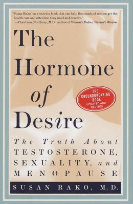 The Hormone of Desire: The Truth about Testosterone, Sexuality, and Menopause