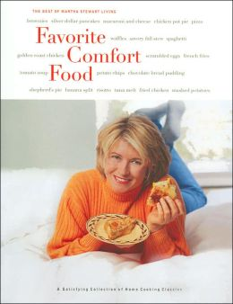 Favorite Comfort Food: A Satisfying Collection of Home Cooking Classics (Best of Martha Stewart Living Series)