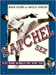 Satchel Sez: The Wit, Wisdom, and World of Leroy