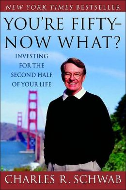 You're Fifty -- Now What? Investing for the Second Half of Your Life