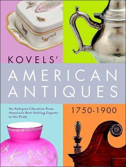 Kovels' American Antiques, 1750 to 1900