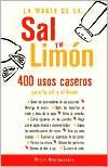 La Magia de la Sal y El Limon: 400 Usos Para la Sal y El Limon