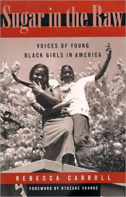 Sugar in the Raw : Voices of Young Black Girls in America