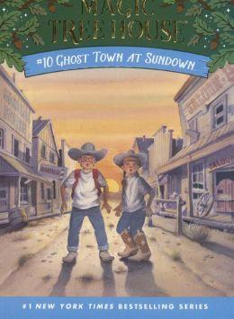 Ghost Town at Sundown (Magic Tree House Series #10) (Turtleback School & Library Binding Edition)