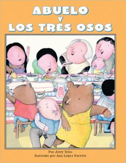 Grandfather and the Three Bears (Abuelo Y Los Tres Osos) (Turtleback School & Library Binding Edition)
