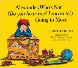 Alexander, Who's Not (Do You Hear Me? I Mean It!) Going To Move (Turtleback School & Library Binding Edition)