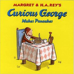 Curious George Makes Pancakes (Turtleback School & Library Binding Edition)