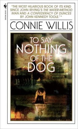 To Say Nothing of the Dog: Or How We Found the Bishop's Bird Stump at Last (Turtleback School & Library Binding Edition)