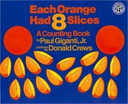 Each Orange Had 8 Slices: A Counting Book (Turtleback School & Library Binding Edition)
