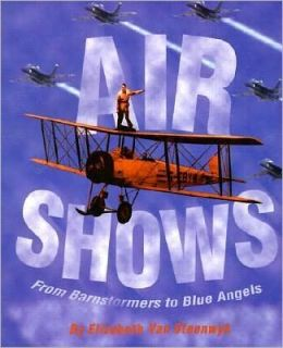 Air Shows: From Barnstormers to Blue Angels