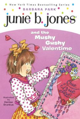 Junie B. Jones and the Mushy Gushy Valentine (Junie B. Jones Series #14) (Turtleback School & Library Binding Edition)