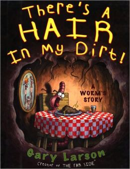 There's A Hair In My Dirt! (Turtleback School & Library Binding Edition)