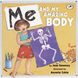 Me And My Amazing Body (Turtleback School & Library Binding Edition)
