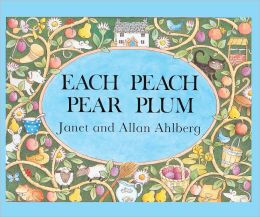 Each Peach Pear Plum (Turtleback School & Library Binding Edition)