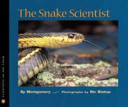 The Snake Scientist (Turtleback School & Library Binding Edition)