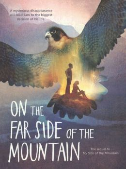 On the Far Side of the Mountain (Turtleback School & Library Binding Edition)