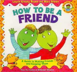 How To Be A Friend: A Guide To Making Friends And Keeping Them (Turtleback School & Library Binding Edition)