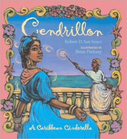 Cendrillon: A Caribbean Cinderella (Turtleback School & Library Binding Edition)