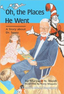Oh, the Places He Went: A Story about Dr. Suess