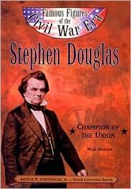 Stephen a Douglas: Champion of the Union