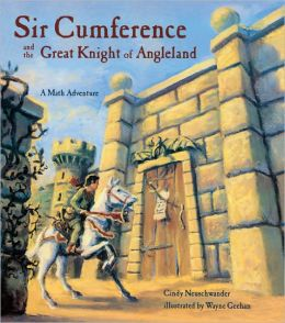 Sir Cumference and the Great Knight of Angleland (Turtleback School & Library Binding Edition)